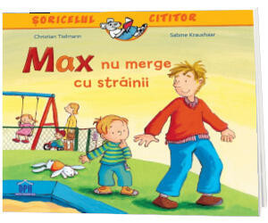 Soricelul cititor - Max nu merge cu strainii - Carte povesti pentru copii