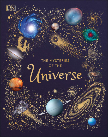 The Mysteries of the Universe: Discover the best-kept secrets of space
