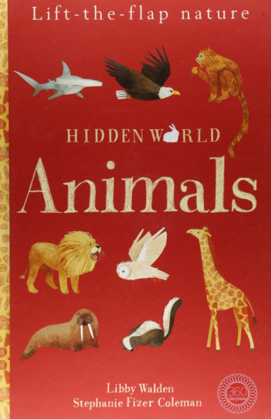 Hidden World: Animals (Lift-the-flap Nature)