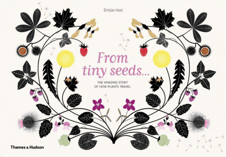 From Tiny Seeds... The Amazing Story of how Plants Travel