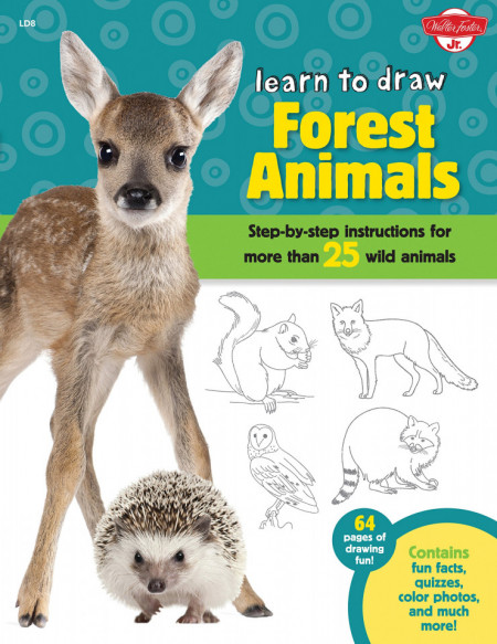 Learn to Draw Forest Animals: Step-by-step instructions for more than 25 wild animals
