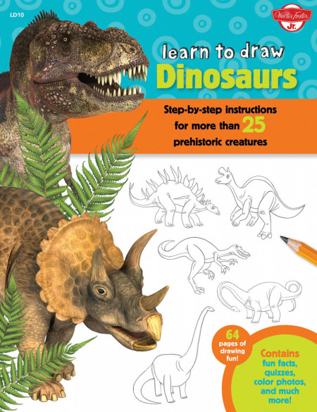 Learn to Draw Dinosaurs: Step-by-step instructions for more than 25 prehistoric creatures