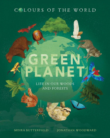 Colours of the World: Green Planet - Life in our Woods and Forests