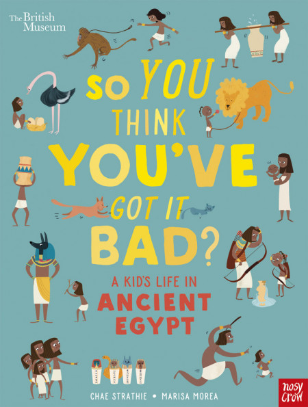 So You Think You've Got It Bad? A Kid's Life in Ancient Egypt (paperback)