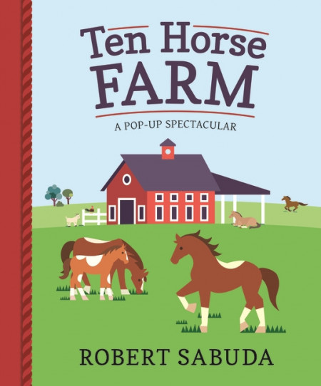 Ten Horse Farm: A Pop-up Spectacular