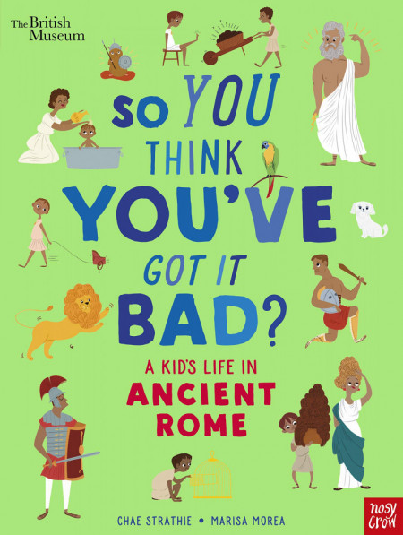 So You Think You've Got It Bad? A Kid's Life in Ancient Rome (paperback)