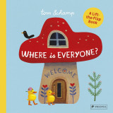 Where Is Everyone? A Lift-the-Flap Book