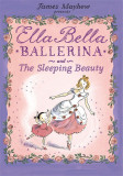 Ella Bella Ballerina and The Sleeping Beauty