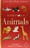 Hidden World: Animals (Lift-the-flap Nature)