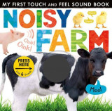 My First Touch And Feel Sound Book: Noisy Farm