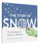 Story of Snow: The Science of Winter's Wonder