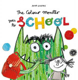 The Colour Monster Goes to School: Perfect book to tackle school nerves