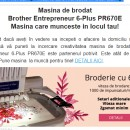 Masina de brodat Brother Entrepreneur 6-Plus PR670E Masina care munceste in locul tau!