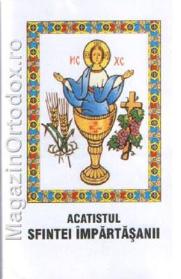 Acatistul Sfintei Impartasanii