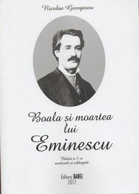 Nicolae Georgescu-Boala si moartea lui Eminescu-Editia a 2-a nevazuta si adaugita