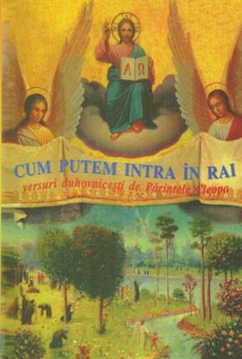 CUM PUTEM INTRA IN RAI-versuri duhovnicesti de Parintele Cleopa