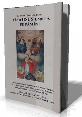 De Diacon Gheorghe Babut-Cand Iisus umbla pe pamant