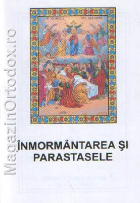 Inmormantarea si Parastasele