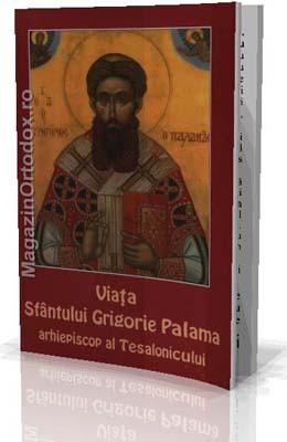 Viata Sfantului Grigorie Palama arhiepiscop al Tesalonicului