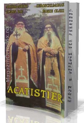 Acatistier - Arhim. Ilie Cleopa - Ieroschimonah Paisie Olaru