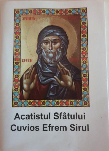 Acatistul Sfântului Cuvios Efrem Sirul