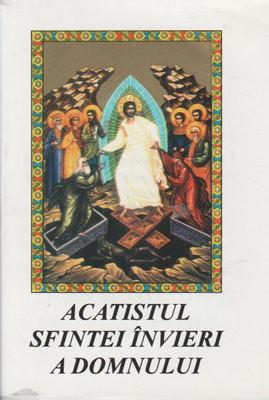 Acatistul Sfintei Invierii a Domnului