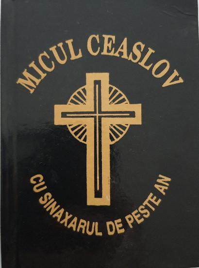 Micul Ceaslov cu sinaxarul de peste an
