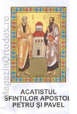 Acatistul Sfintilor Apostoli Petru si Pavel mic