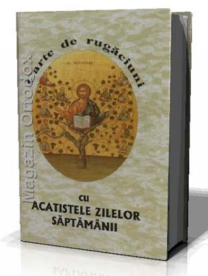 Carte de rugaciuni cu Acatistele zilelor saptamanii (cartonata)