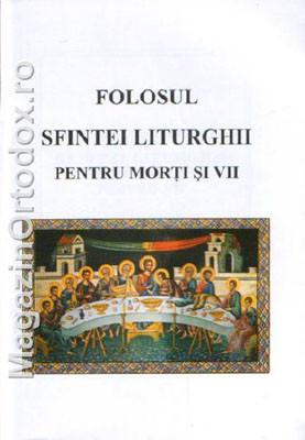 Folosul Sfintei Liturghii pentru morti si vii