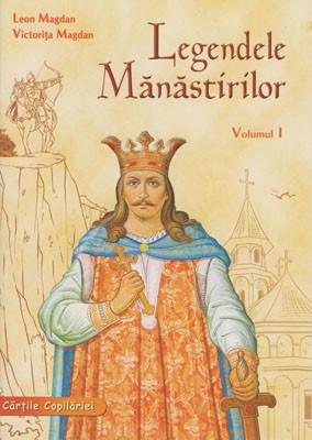 Legendele Manastirilor-Volumul 1