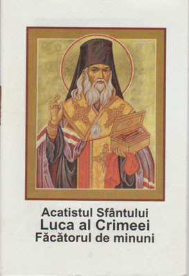 Acatistul Sfantului Luca al Crimeei Facatorul de minuni