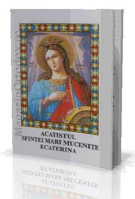 Acatistul Sfintei Marii Mucenite Ecaterina(25 noiembrie)