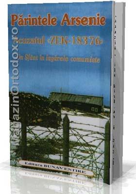 Parintele Arsenie - Acuzatul(ZEK-18376)-Un Sfant in lagarele comuniste