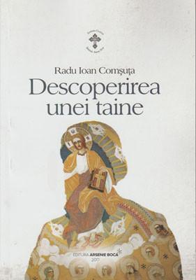 Radu Ioan Comsuta-Descoperirea unei taine