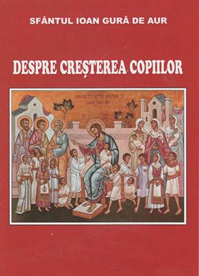 Sfantul Ioan Gura de Aur-Despre Cresterea Copiilor