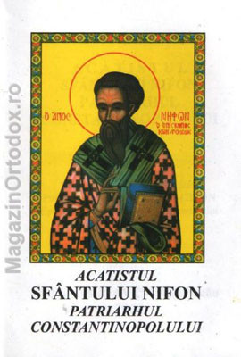 Acatistul Sfantului Ierarh Nifon Patriarhul Constantinopolului