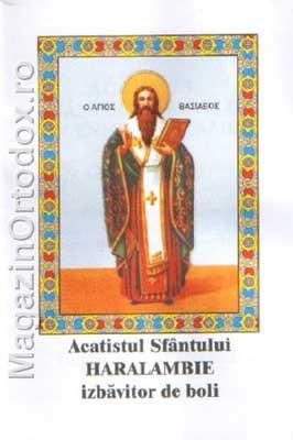 Acatistul Sfantului Marelui Mucenic Haralambie - izbavitor de boli(10 februarie)
