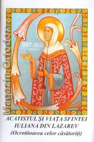 Acatistul si viata Sfintei Iuliana din Lazarevo-ocrotitoarea celor casatoriti(2 ianuarie)