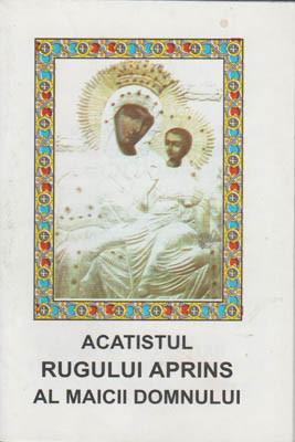 Imnul Acatist la Rugul Aprins al Maicii Domnului