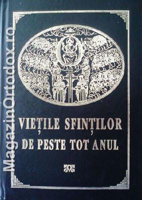 Vietile Sfintilor de peste tot anul dupa SINAXARELE din MINEIE,TRIOD si PENTICOSTAR