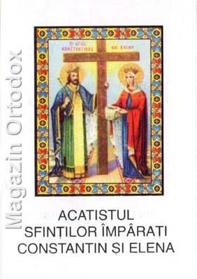 Acatistul Sfintilor imparati Constantin si Elena(21 mai)