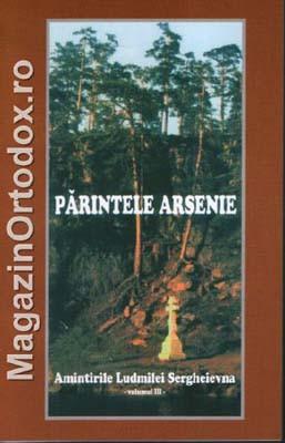 Parintele Arsenie - Amintirile Ludmilei Rergheievna-volumul III-