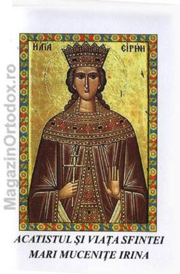Acatistul de multumire catre Sfanta Mucenita Irina(5 mai)