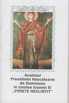 Acatistul Presfintei Nascatoarei de Dumnezeu- in cinstea icoanei Ei,,PERETE NECLINTIT
