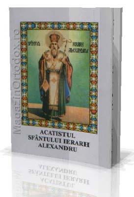 Acatistul Sfantului Ierarh Alexandru-Patriarhul Constantinopolului(30 august)