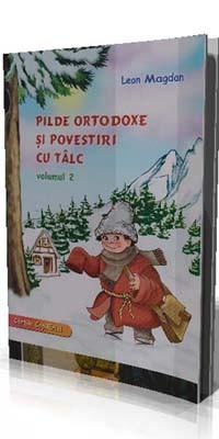 Pilde Ortodoxe si povestiri cu talc-volumul 2