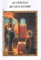Acatistul Buneivestiri a Preasfintei Nascatoare de Dumnezeu si Pururi Fecioarei Maria