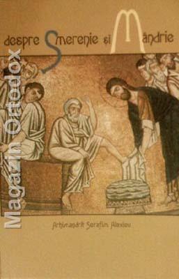 Despre Smerenie si Mandrie-Arhimandrit Serafim Alexiev