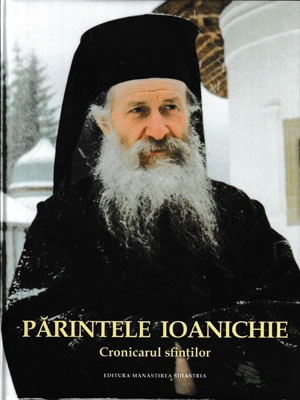 PARINTELE IOANICHIE-Cronicarul sfintilor